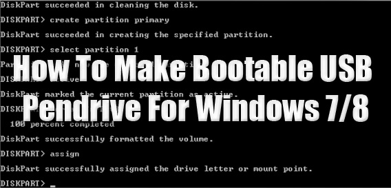 How To Make Bootable USB Pendrive For Windows 7/8 [Full