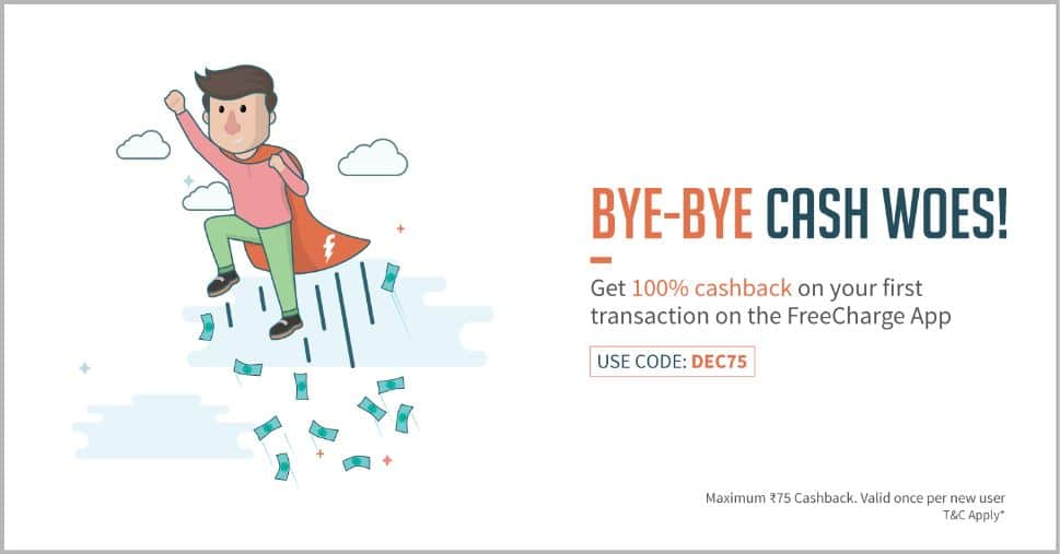 FreeCharge DEC75     Get Flat 100% Cashback On Your First