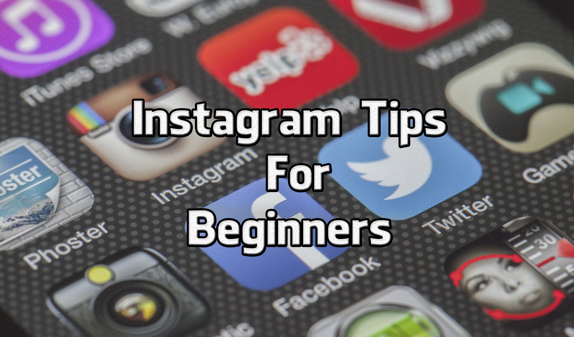 Instagram Tips For Beginners