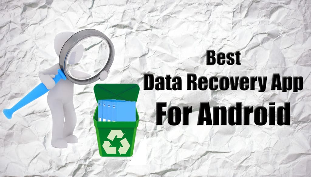 5 Best Data Recovery App For Android To Recover Lost Data