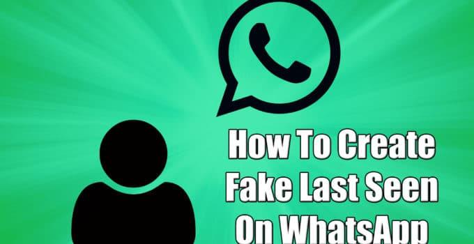 Fake Last Seen On WhatsApp