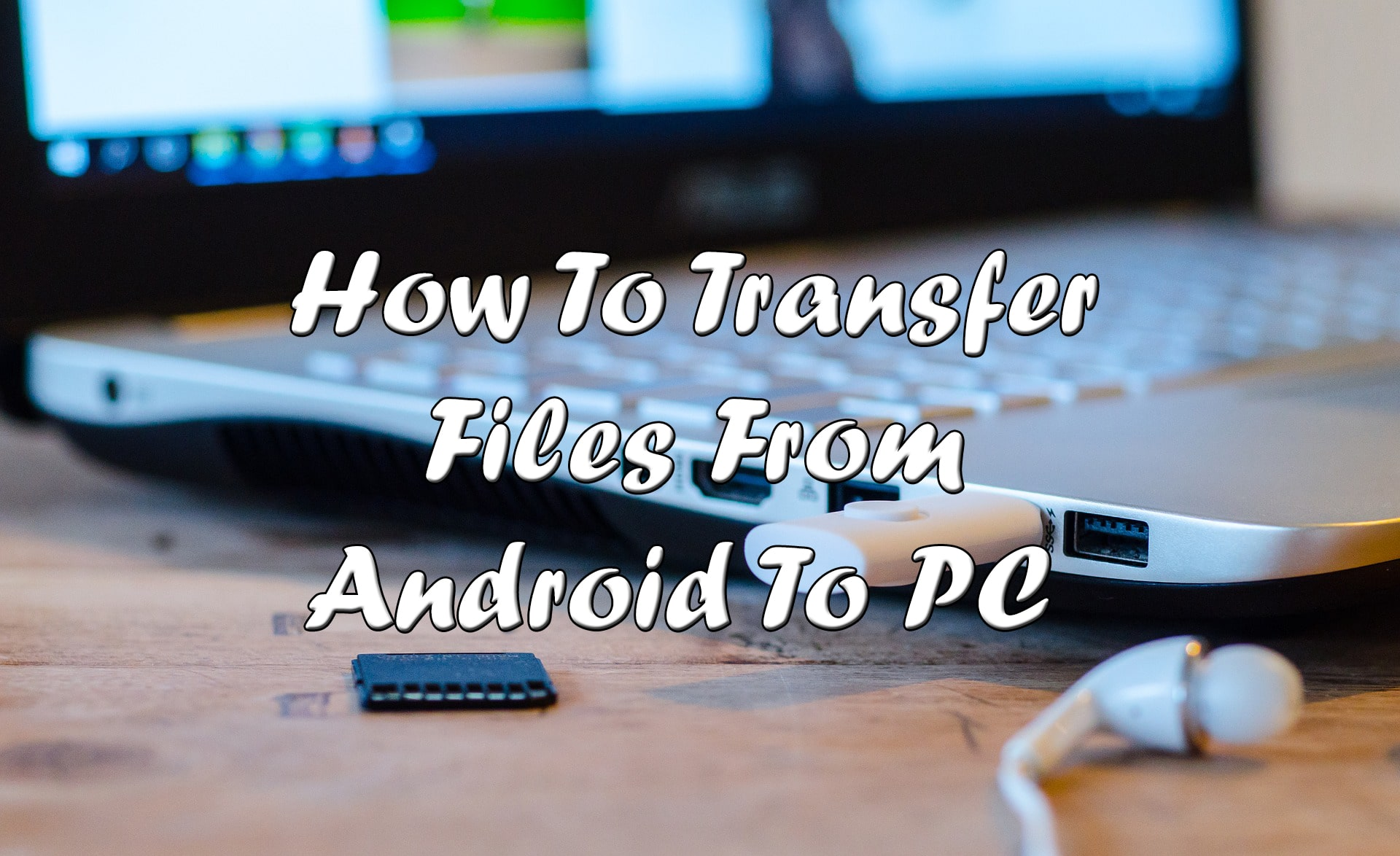 Transfer File From Android To PC