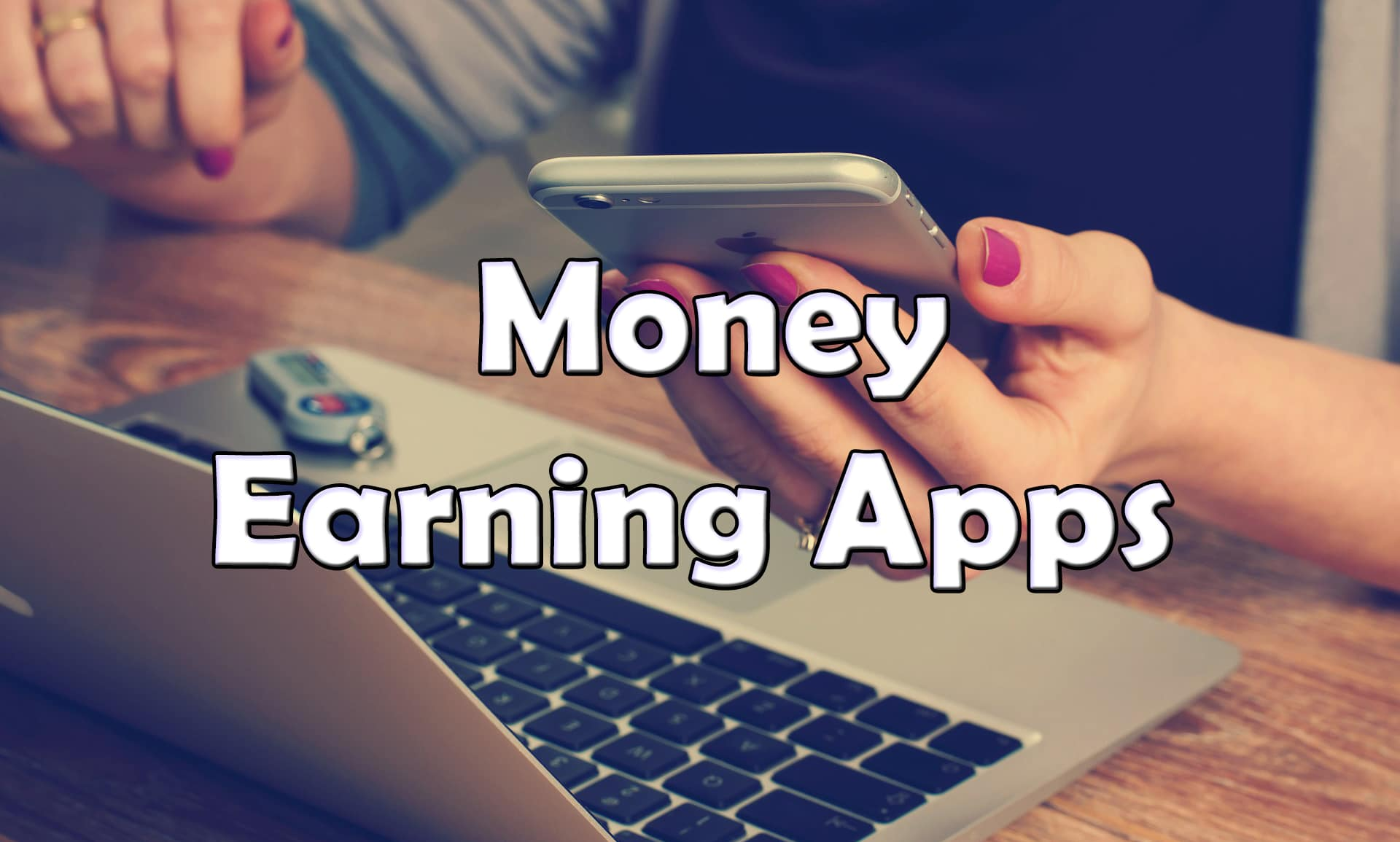 Top 11 Indian Money Earning Apps To Earn Real Cash - Trick Xpert