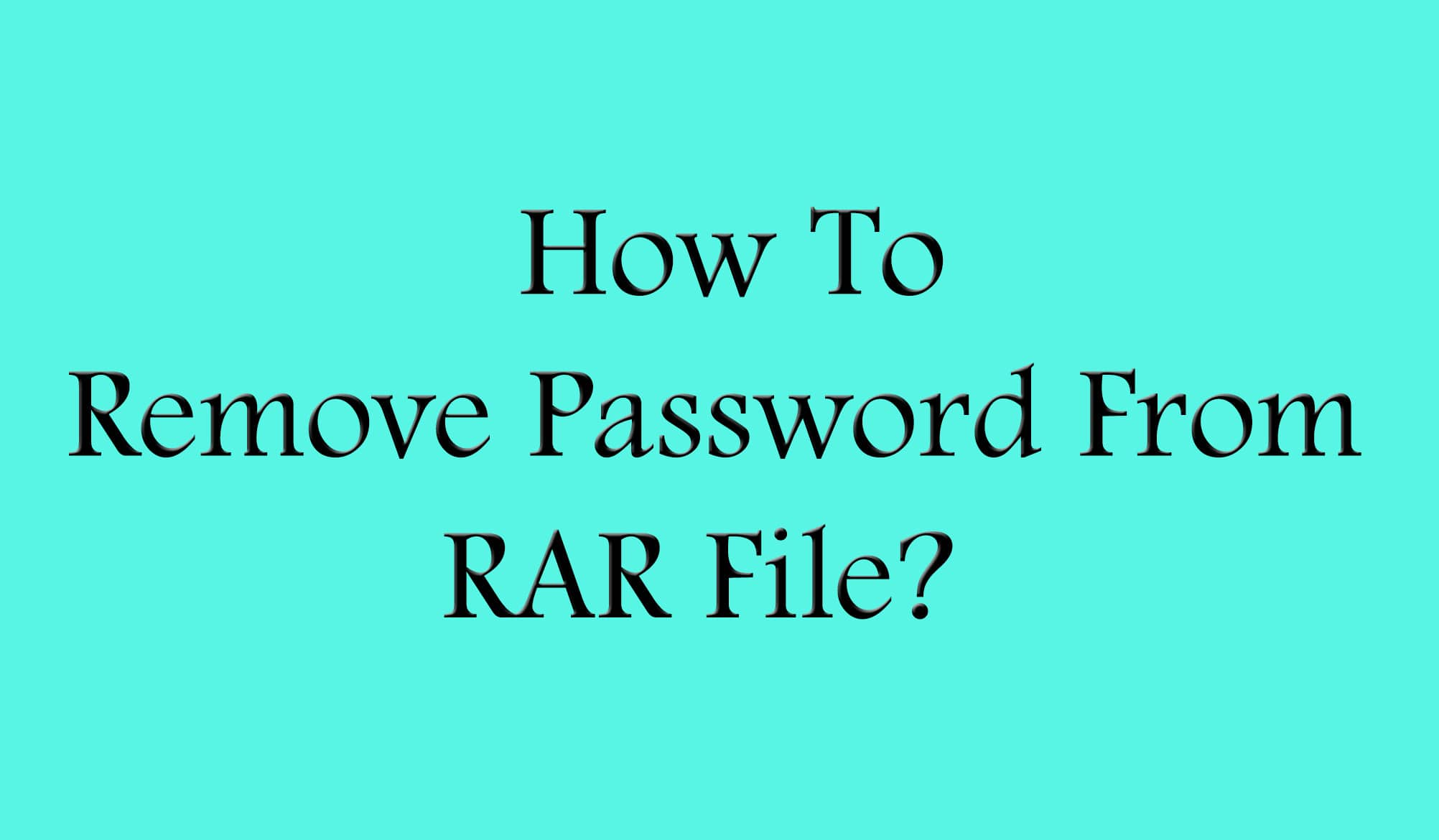 Remove Password From RAR File