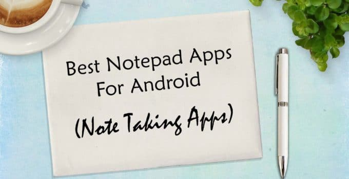 Best Notepad Apps For Android