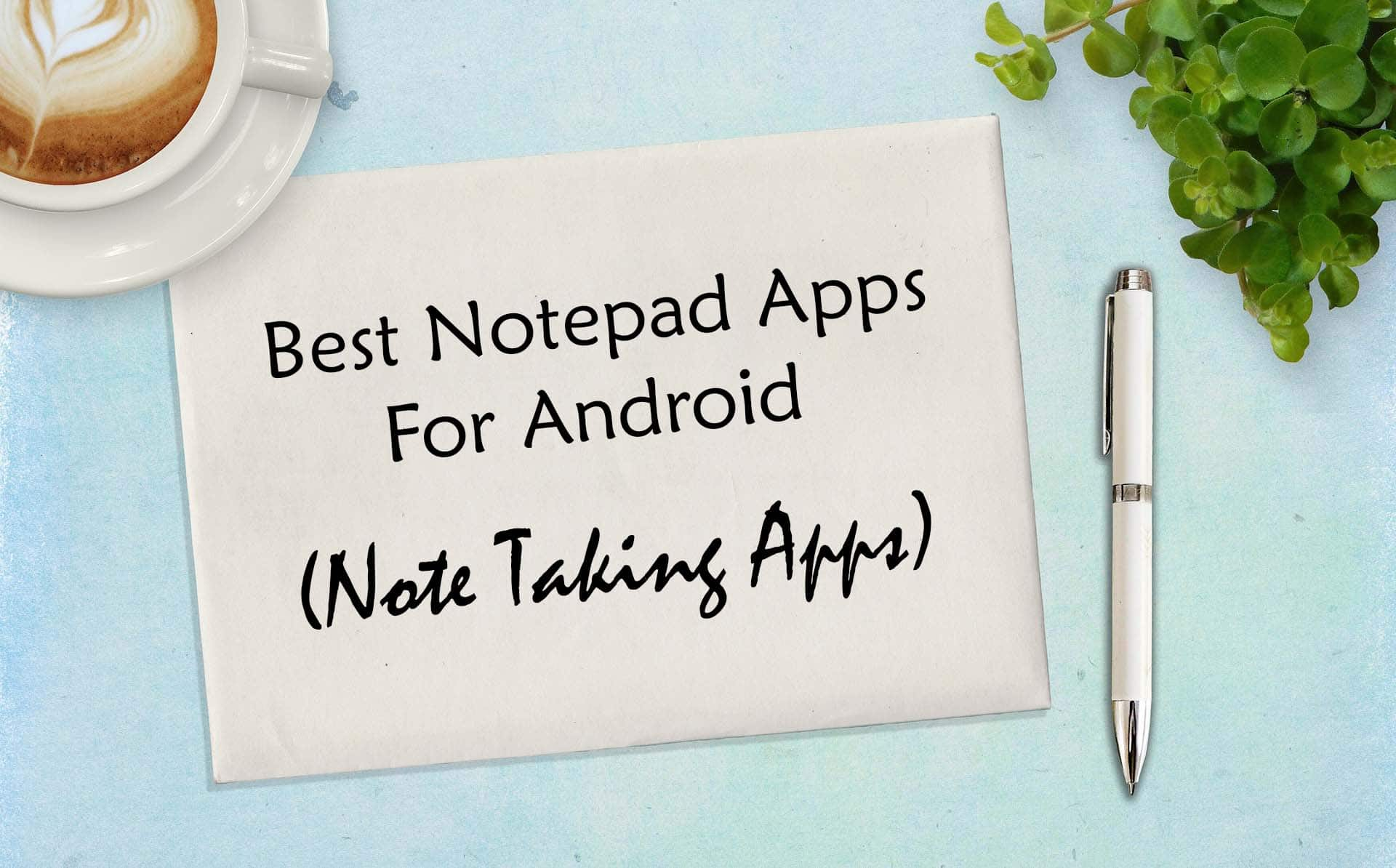 13 Best Notepad Apps For Android (Note Taking Apps) - Trick