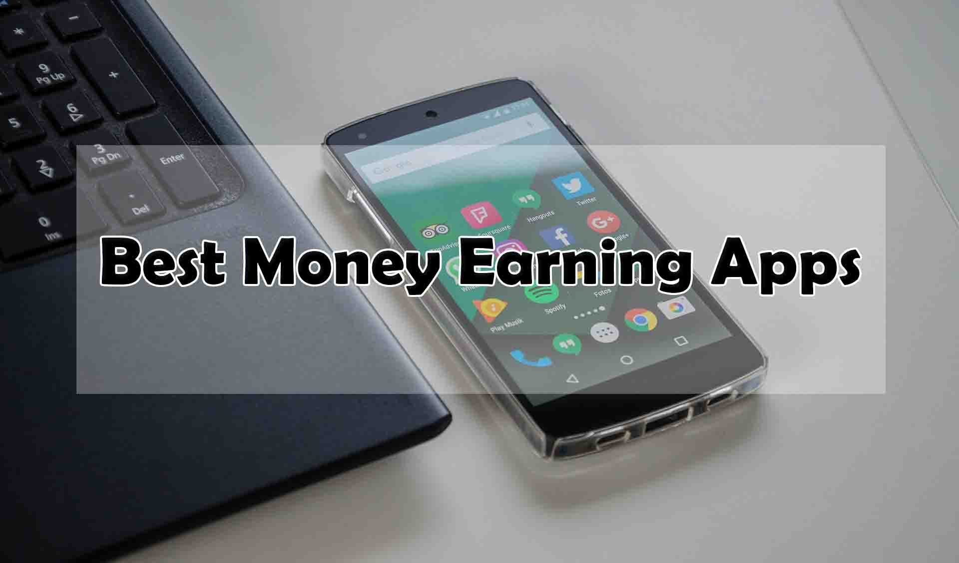Best Money Earning Apps For Android