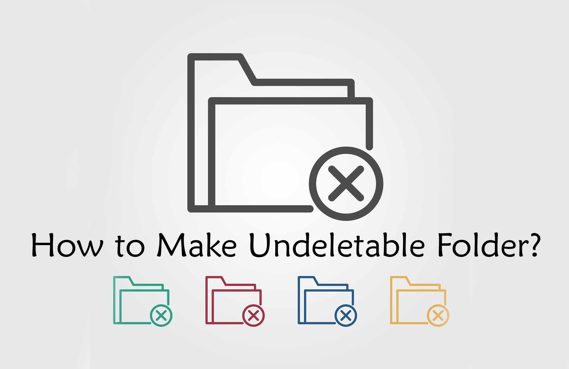 How to Make Undeletable Folder