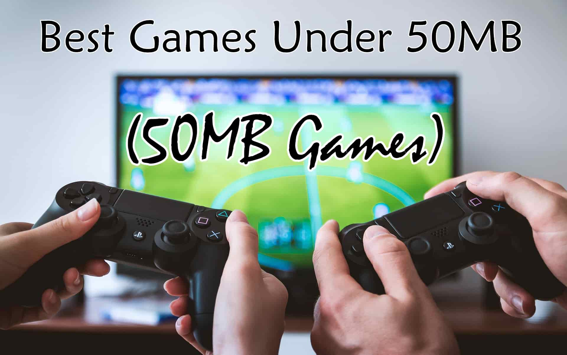 Best Games Under 50 MB